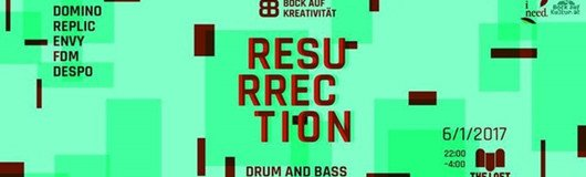 Resurrection - Drum & Bass?! am 06.01.2017 @ The Loft