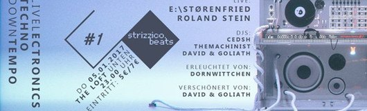 Strizzico.Beats #1 // E:\Størenfried // Roland Stein am 05.01.2017 @ The Loft