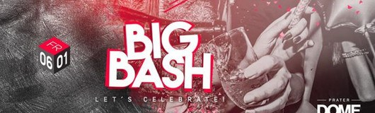 BIG BASH am 06.01.2017 @ Prater Dome