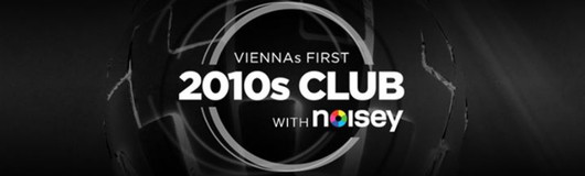 2010s Club w/ Noisey am 25.03.2017 @ The Loft