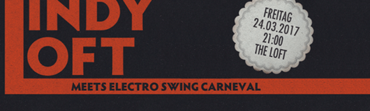 Lindy Loft meets Electro Swing Carneval am 24.03.2017 @ The Loft