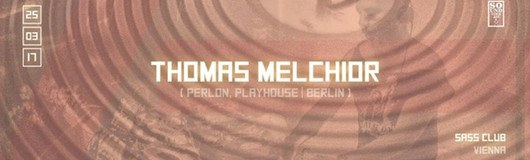 Soundterrasse Extended w/ Thomas Melchior (inkl. Afterhour) am 25.03.2017 @ Sass Club