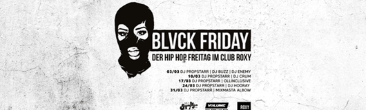 24.03. Blvck Friday - Der HipHop Freitag im Club Roxy am 24.03.2017 @ Roxy