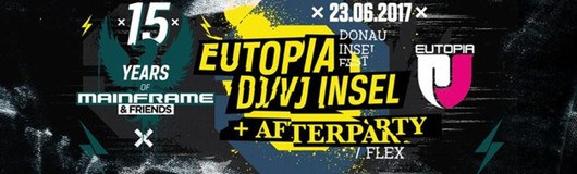 15 Years of Mainframe Episode III : Eutopia Stage - DIF17 am 23.06.2017 @ Donauinsel