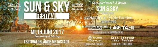 SUN & SKY Festival: Day and Night, Indoor and Outdoor am 14.06.2017 @ METAstadt