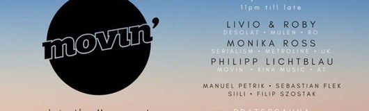 MOVIN w/ Livio & Roby (Desolat / Mulen - RO) am 23.06.2017 @ Pratersauna