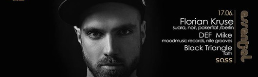 SG & Essential mit Florian Kruse (suara, pokerflat /berlin) am 17.06.2017 @ Sass Club
