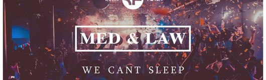 Med & Law - Sa 17.Juni - We can't sleep am 17.06.2017 @ Chaya Fuera