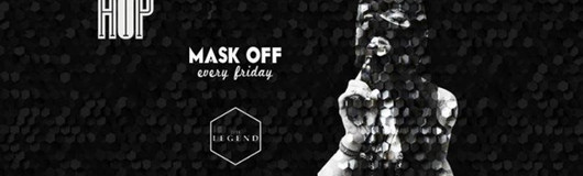 MASK OFF - finest Hip Hop am 23.06.2017 @ The Legend