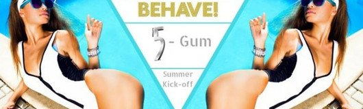 Behave! 5-Gum Summer Kick-off am 17.06.2017 @ U4