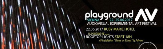 Playground AV presents Rooftop Lights am 22.06.2017 @ Ruby Marie Hotel & Bar