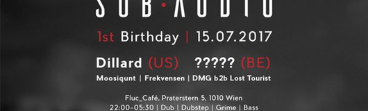 Sub Audio B-Day Bash w/ Dillard & tba am 15.07.2017 @ Fluc