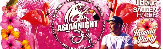 Das ASIANNIGHT Hawaii Special am 18.08.2017 @ Säulenhalle