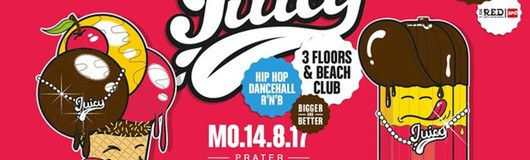 Juicy! Bigger & Better Mo 14.8. - 4 Floors at Praterdome am 14.08.2017 @ Prater Dome