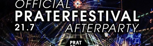 Offizielle Prater Festival 2017 Afterparty am 21.07.2017 @ Pratersauna