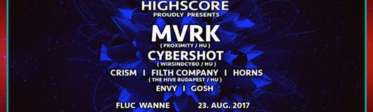 Highscore w/ MVRK, Cybershot & many others am 23.08.2017 @ Fluc + Fluc Wanne