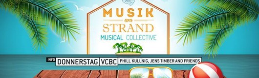 Musik am Strand by Musical Collective - Donnerstag - VCBC am 17.08.2017 @ Vienna City Beach Club
