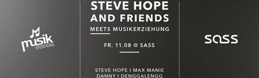 STEVE HOPE and Friends meets Musikerziehung am 11.08.2017 @ Sass Club