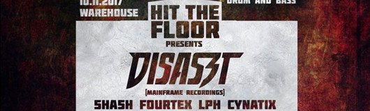 Hit the Floor w/ Disaszt am 10.11.2017 @ Warehouse
