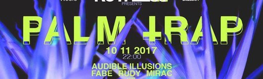 PALM TRAP präsentiert MIRAC, FABE, Audible Illusions uvm. am 10.11.2017 @ The Loft