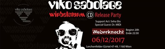 "Viko Sabotage ""Wirbelsturm (BlackEdition)"" CD Release Party am 06.12.2017 @ Weberknecht"