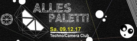 Alles Paletti #2 //Camera Club am 09.12.2017 @ Camera Club