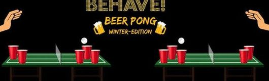 Behave! Beer Pong Winter-Edition am 09.12.2017 @ U4