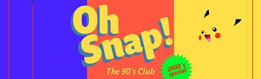 OH SNAP! The 90`s Club - 2000s Special! am 16.02.2018 @ Camera Club