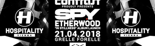 CONTRAST presents Hospitality Vienna w/ S.P.Y & Etherwood am 21.04.2018 @ Grelle Forelle