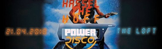 POWER DISCO ϟ Hassel The Hoff am 21.04.2018 @ The Loft
