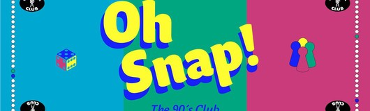 OH SNAP! The 90`s Club - Semester Closing! am 15.06.2018 @ Camera Club