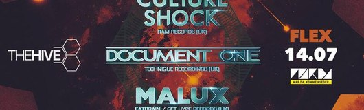 THE HIVE presents Culture Shock, Document One & Malux am 14.07.2018 @ Flex