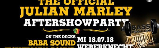 Julian Marley Aftershow & Bass Prod. Birthday Bash / Weberknecht am 18.07.2018 @ Weberknecht