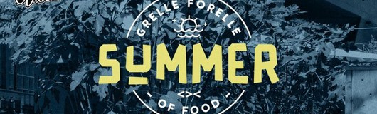 Summer Of Food am 14.08.2018 @ Grelle Forelle