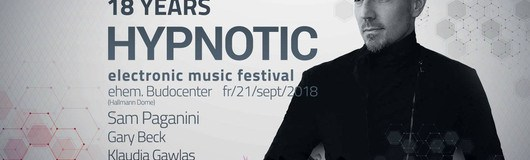 18 Jahre Hypnotic Electronic Music Festival am 21.09.2018 @ Hallmann Dome