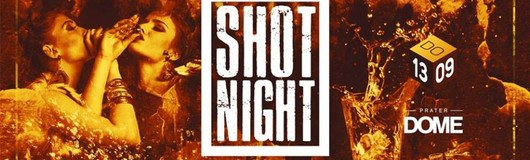 Shot Night am 13.09.2018 @ Praterdome