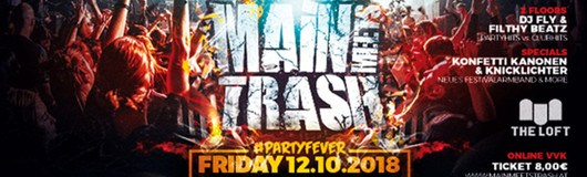 Main Meets Trash - #PartyFever am 12.10.2018 @ The Loft