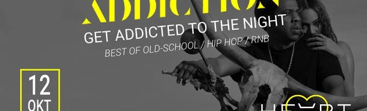 Addiction - Best of Old-School / Hip Hop / Rnb am 12.10.2018 @ Heart Club