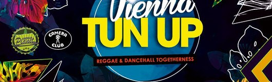 Vienna TUN UP - Reggae & Dancehall Togetherness am 13.10.2018 @ Camera Club