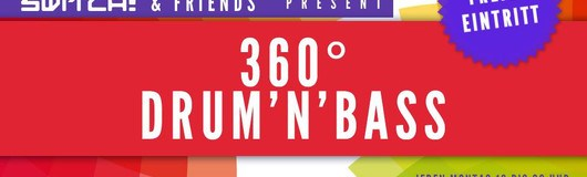 360° Drum'n'Bass - Free Entry am 18.03.2019 @ Camera Club