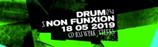 Drum034 x Non Funxion w// Svreca (Semantica Records) am 18.05.2019 @ Das Werk