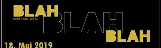 Blah Blah Blah | 18. Mai 2019 am 18.05.2019 @ City Club Vienna