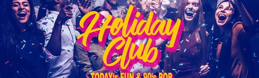 Holiday Club - Todays Hit's vs. 90s am 22.05.2019 @ Fledermaus