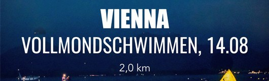 Vienna Vollmondschwimmen am 14.08.2019 @ Vienna City Beach Club