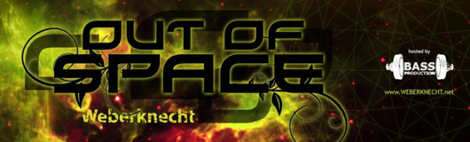 OUT of SPACE Psytrance Club am 17.10.2019 @ Weberknecht