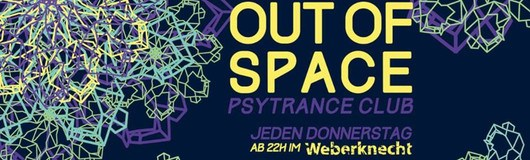 OUT of SPACE Psytrance Club am 14.11.2019 @ Weberknecht