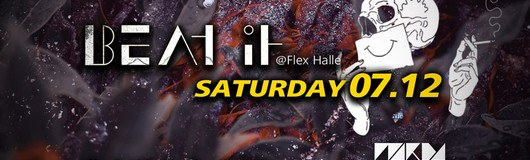 Beat It Saturday am 07.12.2019 @ Flex
