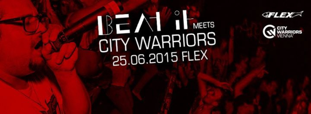 Beat.It meets City Warriors Vienna am 25.06.2015 @ Flex