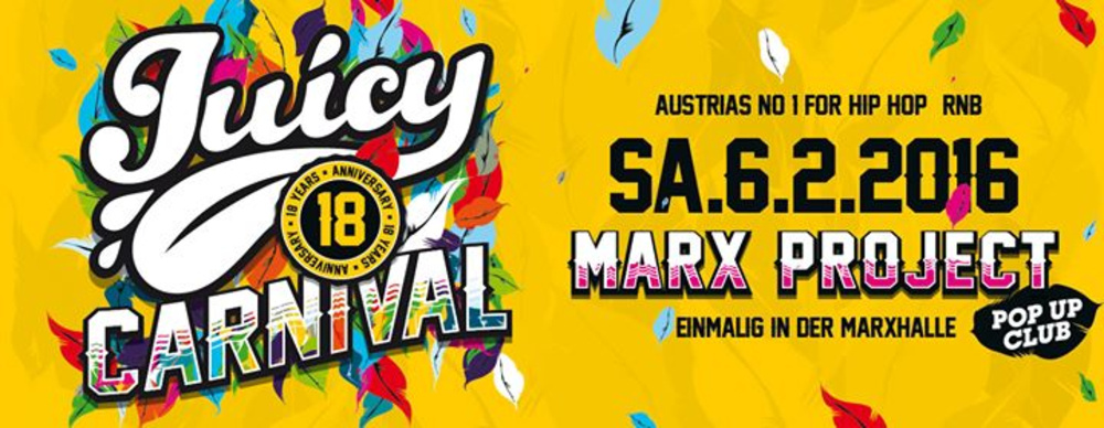 JUICY! 18 Jahre Special - SA.06.02.2016 - Marx Project am 06.02.2016 @ Marx Halle
