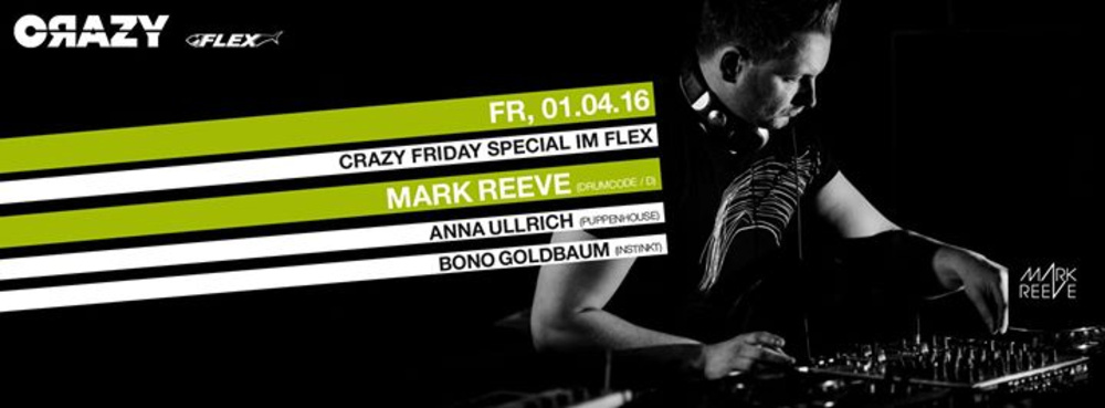 CRAZY FRIDY SPECIAL w MARK REEVE am 01.04.2016 @ Flex